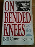 On Bended Knees : The Night Rider Story, Cunningham, Bill, 0913383147