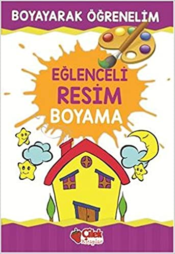 Eglenceli Resim Boyama Esranur Bayrak Kolektif 9789759189921