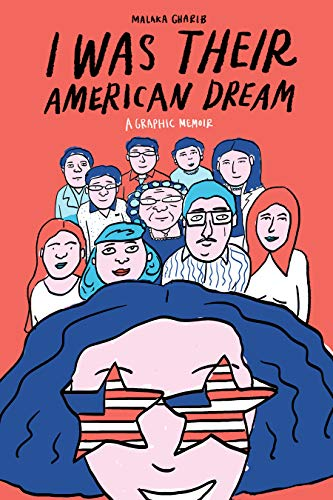 """Image result for I WAS THEIR AMERICAN DREAM: A GRAPHIC MEMOIR by Malaka Gharib"""""""