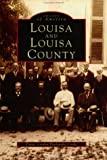 Louisa and Louisa County, Virginia, Patty G. B. Cooke, 0752405608