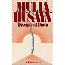 Mulla Husayn: Disciple at Dawn