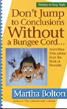 Don't Jump to Conclusions Without a Bungee Cord..., Martha Bolton, 1569550808