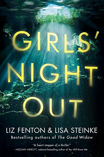 Girls' Night Out: A Novel by [Fenton, Liz, Steinke, Lisa]