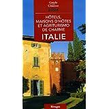 Hôtels, maisons d'hôtes et agriturismo de charme Italie 2006