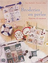 Broderies en perles : Maisons de vacances par Mapie Burkhardt