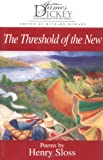 img - for The Threshold of the New (James Dickey Contemporary Poetry (Paperback)) book / textbook / text book