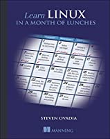 Learn Linux in a Month of Lunches Front Cover