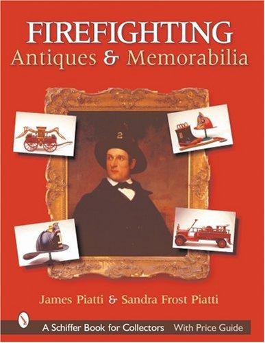 Firefighting Antiques & Memorabilia (Schiffer Book for Collectors) from Brand: Schiffer Pub Ltd