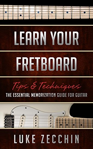 - Learn Your Fretboard: The Essential Memorization Guide for Guitar (Book + Online Bonus)