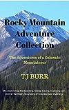 img - for Rocky Mountain Adventure Collection: The Adventures of a Colorado Mountaineer book / textbook / text book