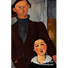 Modigliani Notebook: Jaques and Berthe Lipchitz Journal | 100-Page Beautiful Lined Art Notebook | 6 X 9 Artsy Journal Notebook (Art Masterpieces)