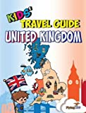 Kids  Travel Guide - United Kingdom: The Fun Way to Discover the United Kingdom - Especially for Kids (Kids  Travel Guide Series) (Kids  Travel Guide Series Includes Cities Guides and Country Guides)