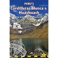 Peru's Cordilleras Blanca & Huayhuash: The Hiking & Biking Guide