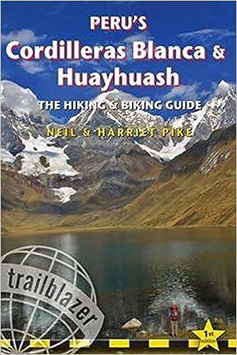 Peru's Cordilleras Blanca & Huayhuash: The Hiking & Biking