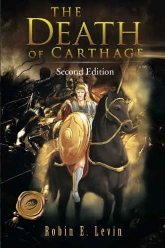 Book: The Death of Carthage - Second Edition by Robin E. Levin