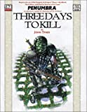 img - for Three Days to Kill (Penumbra (D20)) book / textbook / text book