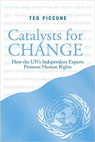 Catalysts for Change: How the U N 's Independent Experts