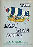 The Last Man Alive, Alexander Sutherland Neill, 0805510761
