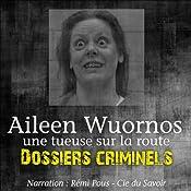 Aileen Wuornos, une tueuse sur la route (Dossiers criminels) | John Mac