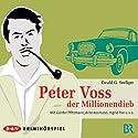 Peter Voss, der Millionendieb Hörspiel von Ewald G. Seeliger Gesprochen von: Günter Pfitzmann, Arno Assmann