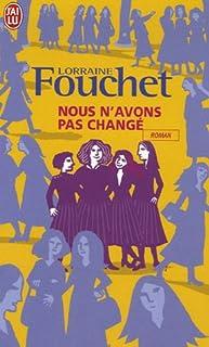 Nous n'avons pas changé, Fouchet, Lorraine