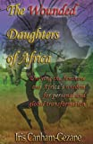The Wounded Daughters of Africa, Iris Canham-Gezane, 1920535403