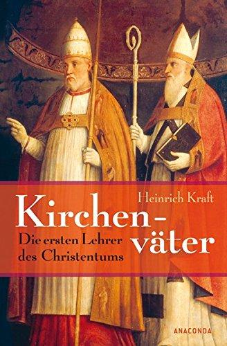 Kirchenväter - Die ersten Lehrer des Christentums