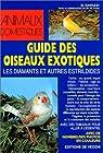 Guide des oiseaux exotiques : Les Diamants et autres estrildides par Ravazzi