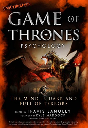 Game of Thrones Psychology: The Mind is Dark and Full of Terrors PDF