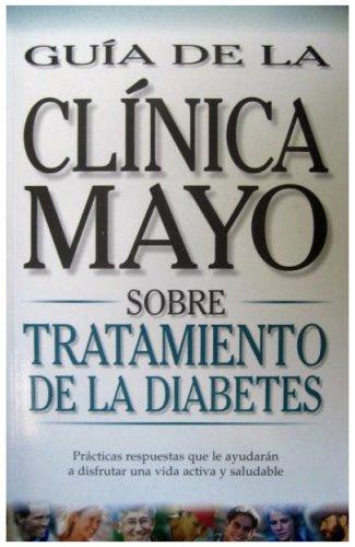 Guia de la Clinica Mayo Sobre Tratamiento de la Diabetes ebook