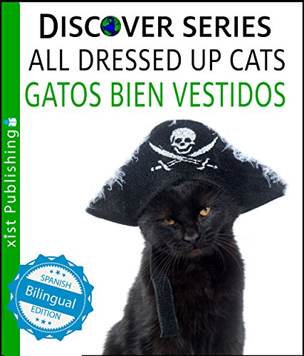 Cats All Dressed Up / Gatos Bien Vestidos (Xist Kids Bilingual Spanish English) -
