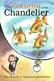 The Goldfish in the Chandelier