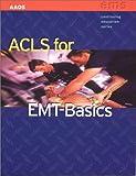 ACLS for EMT-Basics, Michael Smith, 0763715050