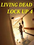 Living Dead Lock Up 4
