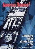 AMERICA DANCES! 1897-1948: A Collectors Edition of Social Dance in Film