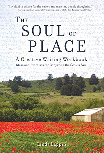 (The Soul of Place: A Creative Writing Workbook: Ideas and Exercises for Conjuring the Genius Loci)
