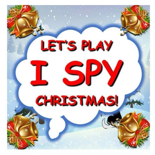 Let's Play I Spy Christmas!: Exciting book for young ones (Play Christmas Let's)