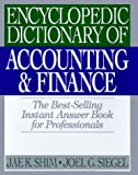 Encyclopedic Dictionary of Accounting and Finance, Jae K. Shim and Joel G. Siegel, 1567311121