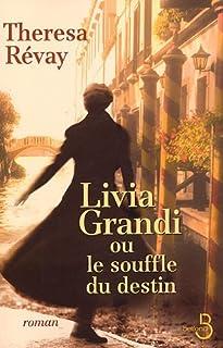 Livia Grandi ou Le souffle du destin : [roman], Révay, Theresa