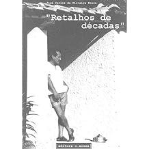 Retalhos de Décadas (Portuguese Edition)