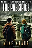 img - for The Precipice - The Thrilling Post-Apocalyptic Survival Series: No Sanctuary Series - Book 2 (Volume 2) book / textbook / text book