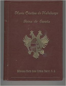 MARIA CRISTINA DE HABSBURGO. REINA DE ESPAÑA Lámina b/n. Colección Biografías y Memorias. Buen estado: Amazon.es: ARMIE-: Libros