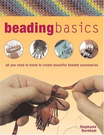 Beading Basics: All You Need to Know to Create Beautiful Beaded Accessories (Barron's Educational)