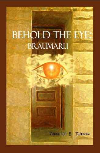 Braumaru (Behold the Eye Book 1) by [Veronica R. Tabares]