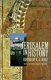 Jerusalem in History, K. J. Asali, 1566563046