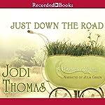 Just Down the Road: A Harmony Novel, Book 4 | Jodi Thomas
