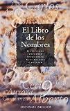 El Libro de Los Nombres, VARIOS, 8477203938