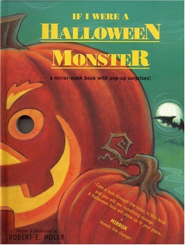If I Were a Halloween Monster: A Mirror-Mask Book With Pop-Up Surprises!