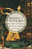 img - for Behind the Crystal Ball:: Magic, Science and the Occult from Antiquity Through the New Age book / textbook / text book