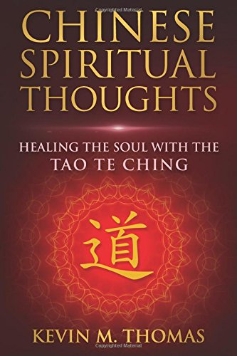 Download Chinese Spiritual Thoughts: Healing the Soul with the Tao Te Ching PDF